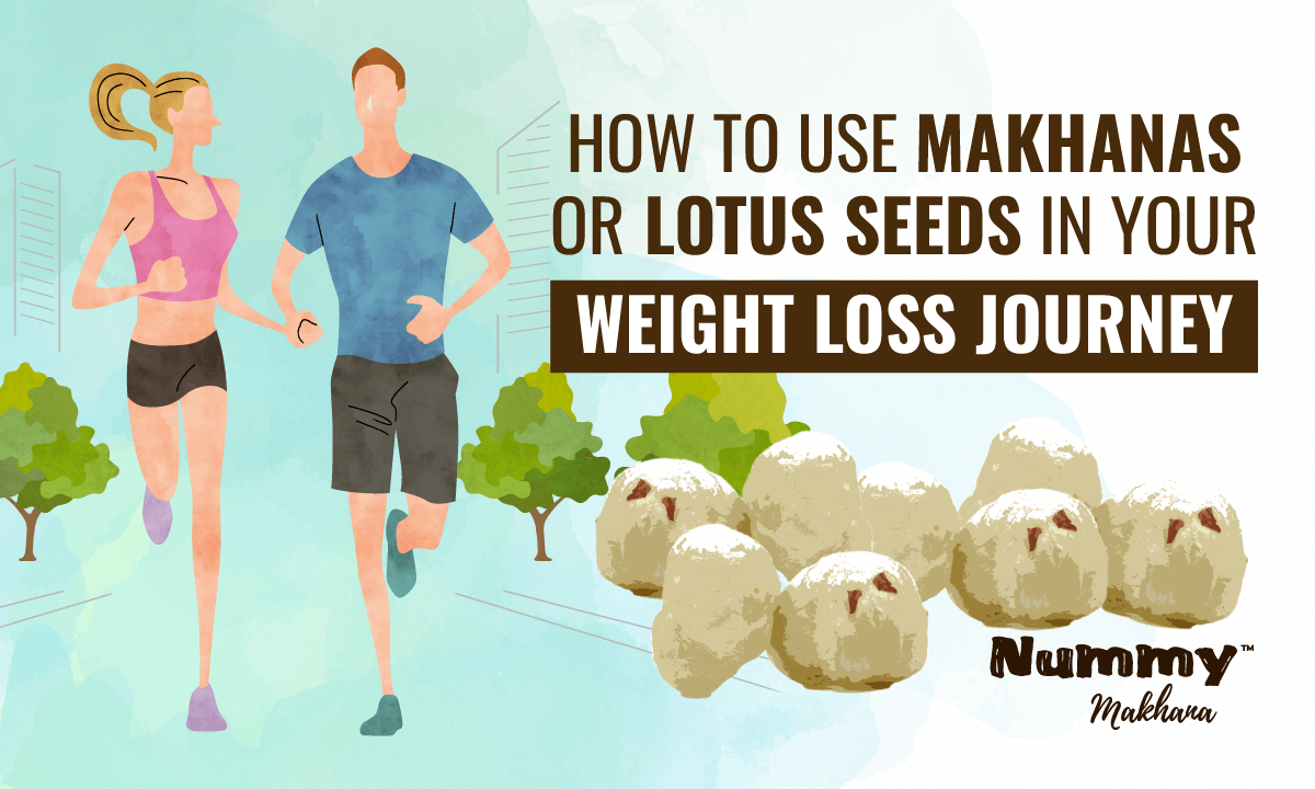 How to Use Makhanas or Lotus Seeds in Your Weight Loss Journey