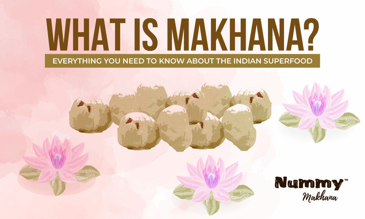 What is Makhana? Everything You Need to Know About the Indian Superfood
